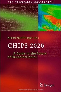 "474-страничная книга ""CHIPS 2020: A Guide to the Future of Nanoelectronics"" под ред. Бернда Хеффлингера"